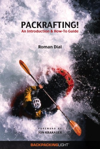 9780974818832: Packrafting! An Introduction and How-To Guide