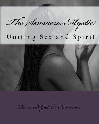 9780974821504: The Sensuous Mystic Uniting Sex and Spirit