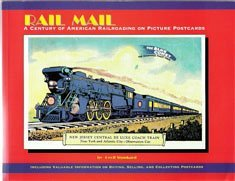 Rail Mail: A Century Of American Railroading: Stunkard, Geoff