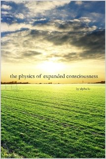 9780974826134: Physics of expanded consciousness
