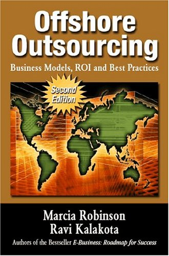 9780974827018: Offshore Outsourcing: Business Models, ROI and Best Practices