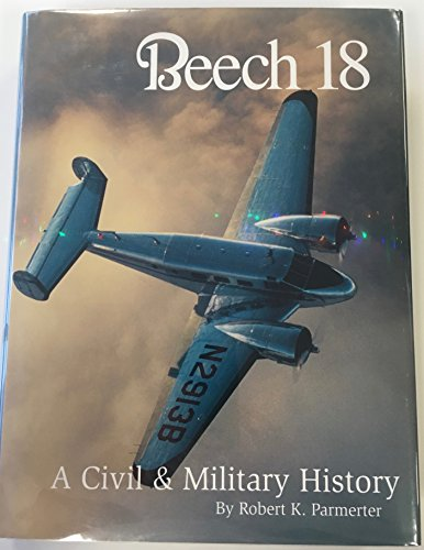 Beech 18: a Civil & Military History,hardcover,2004: Parmerter
