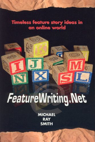 FeatureWriting. Net : Timeless Feature Story Ideas: Michael Ray Smith