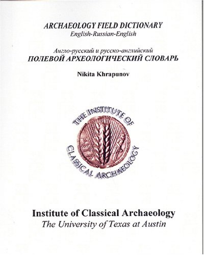 9780974833491: Archaeology Field Dictionary: English-russian-english