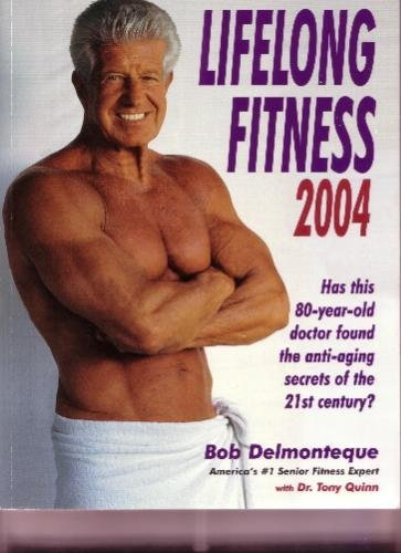 Lifelong Fitness 2004: Encyclopedia of Anti-Aging: Delmonteque, Bob