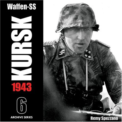 9780974838915: Waffen-SS KURSK 1943 Volume 6 (Archive Series)
