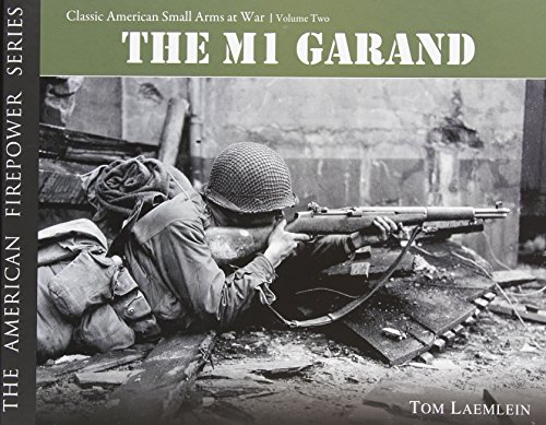 9780974838939: THE M1 GARAND: Classic American Small Arms at War (The American Firepower Series #2)
