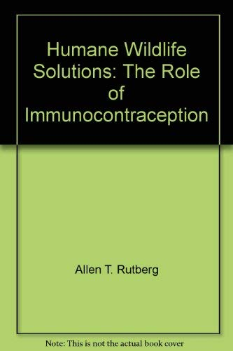 Humane Wildlife Solutions: The Role of Immunocontraception: Humane Society Press