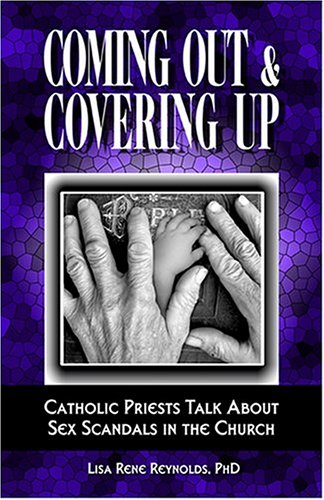 Coming Out & Covering Up; Catholic Priests: Reynolds, PhD Lisa