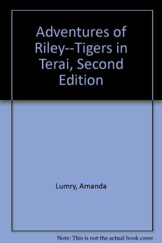9780974841168: Adventures of Riley--Tigers in Terai, Second Edition