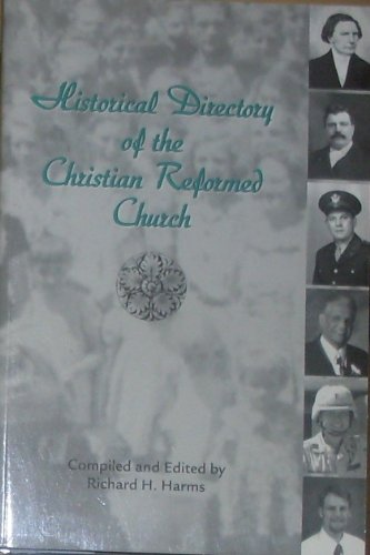 Historical Directory of the Christian Reformed Church: Richard H. (Compiler