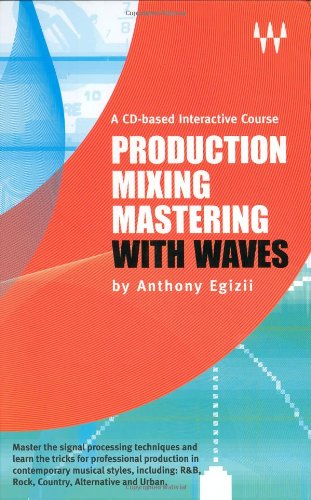 9780974843810: Production Mixing Mastering with Waves