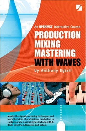 9780974843865: Production Mixing Mastering With Waves