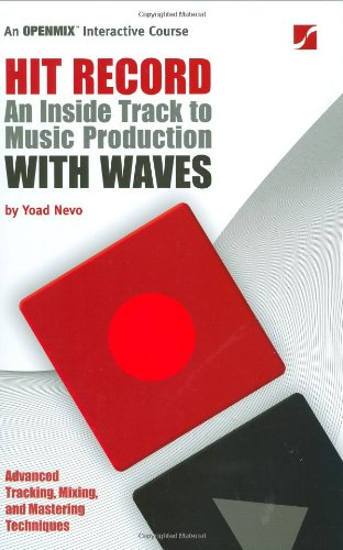 9780974843872: Hit Record An Inside Track to Music Production With Waves