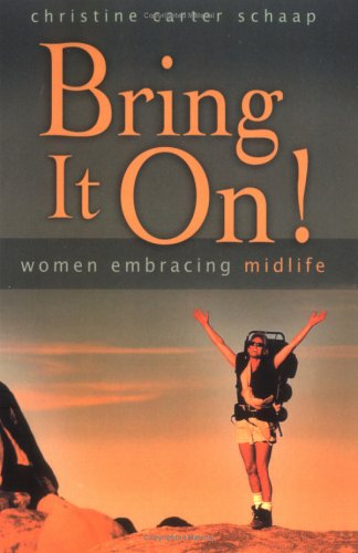 9780974844305: Bring It On! Women Embracing Midlife