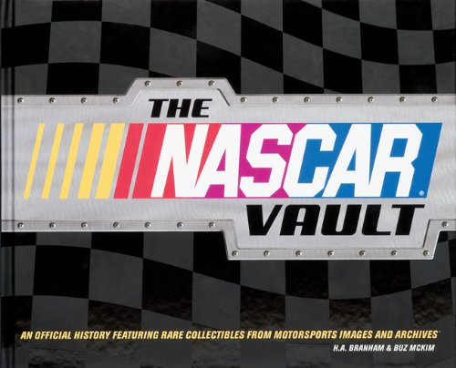 The NASCAR Vault: An Official History Featuring Rare Collectibles from Motorsports Images And ...
