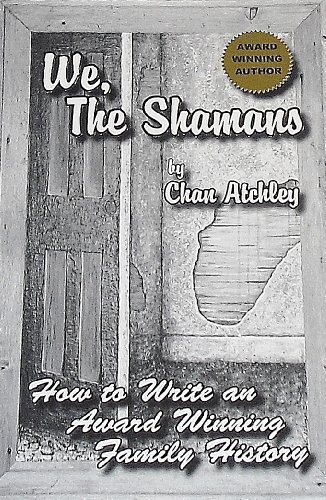 We, the Shamans: Atchley, Chan