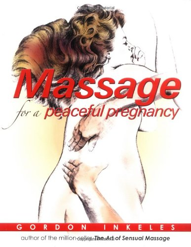 9780974853543: Massage for a Peaceful Pregnancy