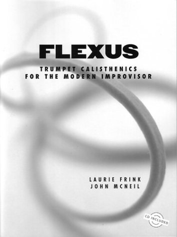 9780974854403: Flexus: Trumpet Calesthenics for the Modern Improvisor [Taschenbuch] by John ...