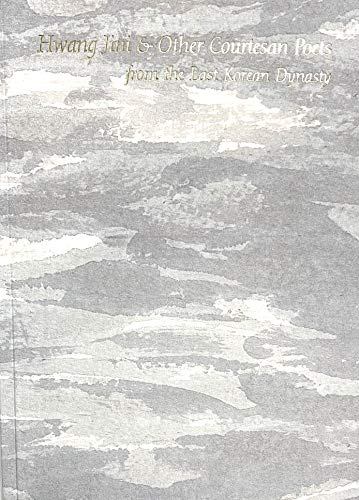 9780974856421: Hwang Jini & Other Courtesan Poets from the Last Korean Dynasty