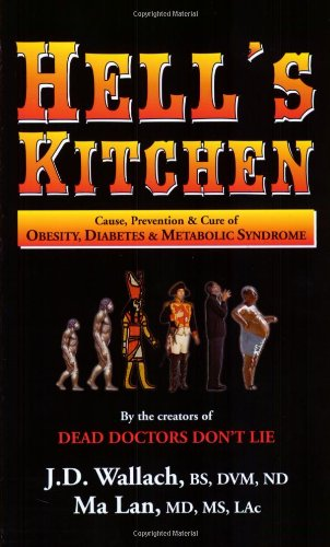 9780974858111: Hell's Kitchen: Causes, Prevention and Cure of Obesity, Diabetes and Metabolic Syndrome