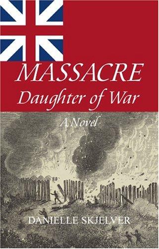 9780974862804: Massacre: Daughter of War