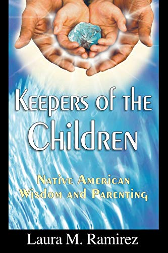 9780974866109: Keepers of the Children: Native American Wisdom and Parenting