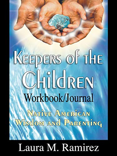 9780974866116: Keepers of the Children: Native American Wisdom and Parenting - Workbook/Journal