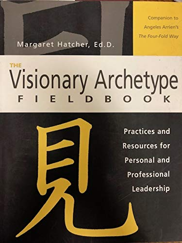 9780974866413: The Visionary Archetype Fieldbook (Practices & Resources for Personal and Professional Leadership) (Paperback)