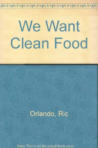 We Want Clean Food: Orlando, Ric