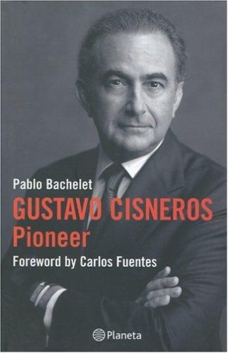 9780974872483: Gustavo Cisneros: The Pioneer