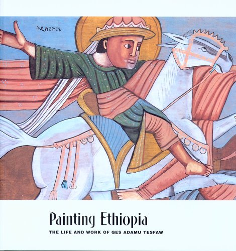 Painting Ethiopia : The Life and Work: Leah Niederstadt; Raymond