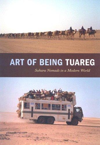 9780974872964: Art of Being Tuareg: Sahara Nomads in a Modern World