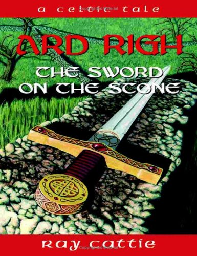 9780974876528: Ard Righ: The Sword on the Stone