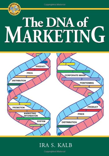 9780974876535: The Dna Of Marketing