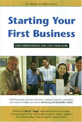 9780974878102: Starting Your First Business: Gain Independence and Love Your Work (American Dream Series)