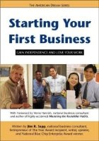 9780974878119: Starting Your First Business: Gain Independence and Love Your Work