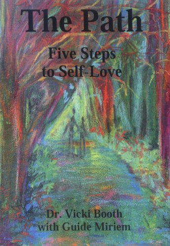 The Path: Five Steps to Self-Love: Booth, Vicki; Guide Miriem