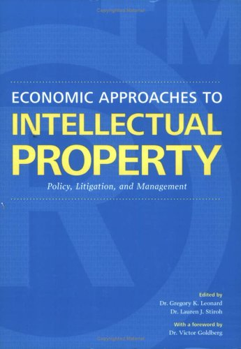 Economic Approaches to Intellectual Property Policy, Litigation,: n/a