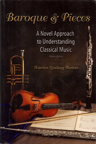 9780974879093: Baroque & Pieces: A Novel Approach to Understanding Classical Music, Fourth Edition
