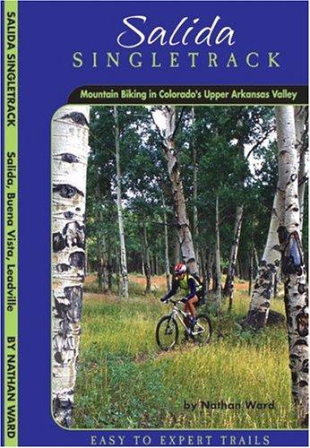 9780974881409: Salida Singletrack: Mountain Biking in Colorado's Upper Arkansas Valley