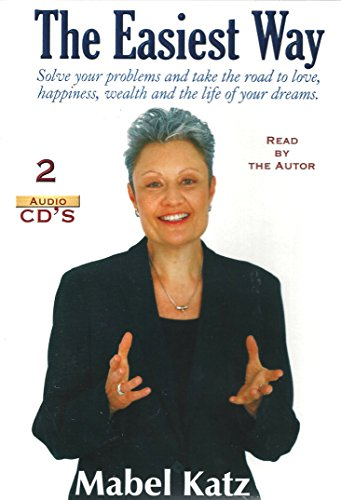 9780974882031: The Easiest Way: Solve Your Problems and Take the Road to Love, Happiness, Wealth and the Life of your Dreams (Audio 2-CD Set)