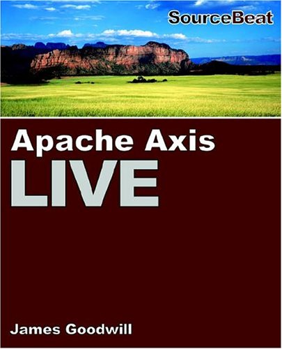 9780974884325: Apache Axis Live: A Web Services Tutorial