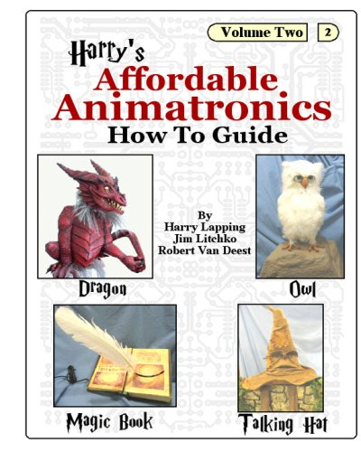 9780974884561: Harry's Affordable Animatronics - How to Guide - Volume 2