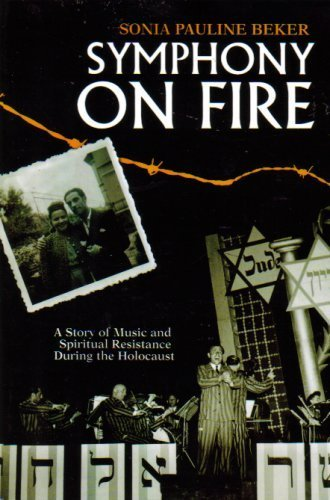 9780974885759: Symphony on Fire: A Story of Music and Spiritual Resistance During the Holocaust