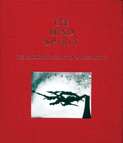 9780974886305: Eye Mind Spirit: The Enduring Legacy of Minor White