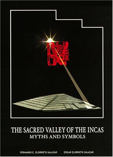 The Sacred Valley of the Incas: Myths: Elorrieta Salazar, Fernando