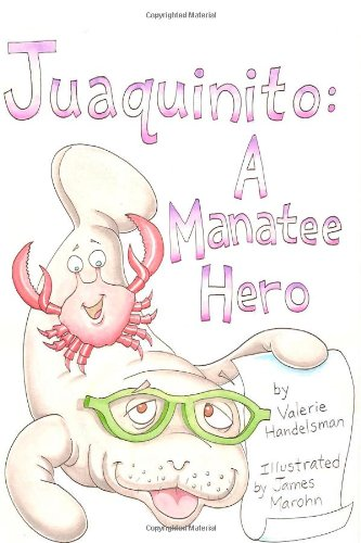 Juaquinito A Manatee Hero: Valerie Handelsman