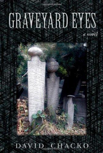 Graveyard Eyes: David Chacko