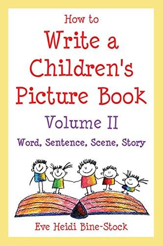 How to Write a Children's Picture Book: Eve Heidi Bine-Stock